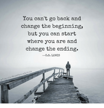 you-cant-go-back-and-change-the-beginning-but-you-315275047649006925011137998.png